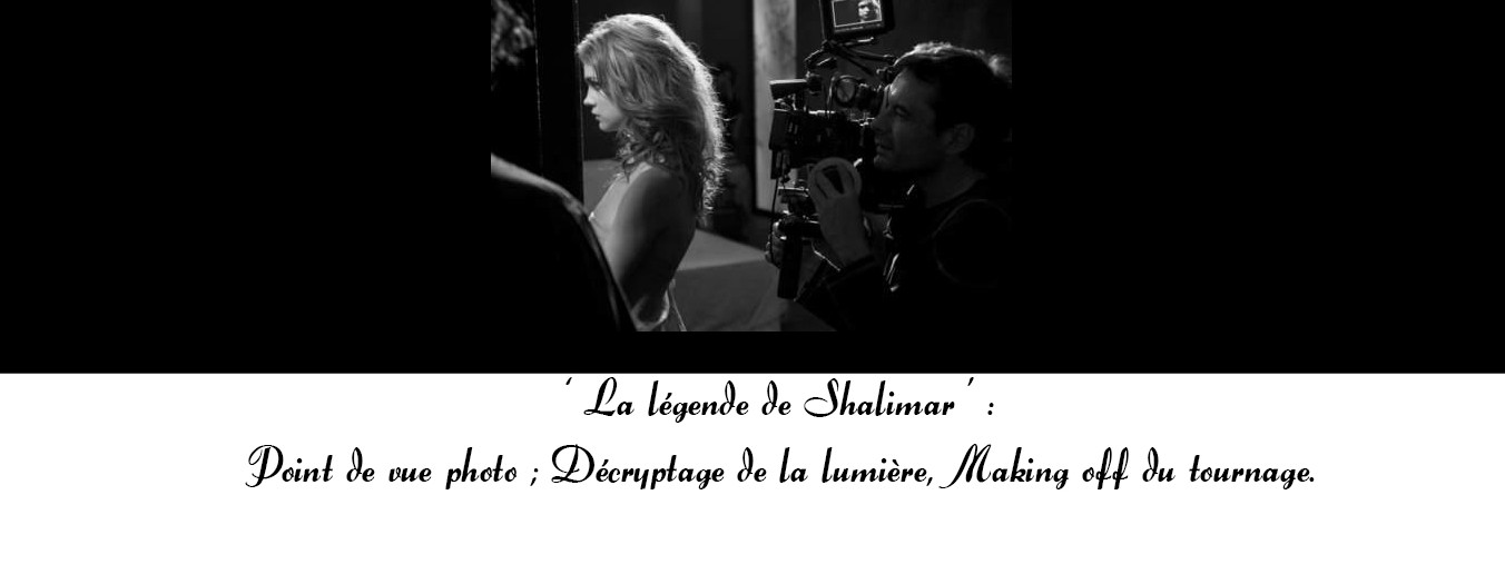 {Derrière le Miroir} La lumière de ' La Légende de Shalimar '